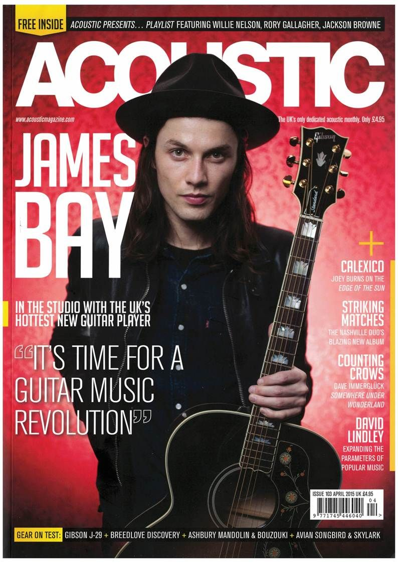 James Bay On The Cover Of Acoustic Magazine Uk James Bay Acoustic Sing To Me