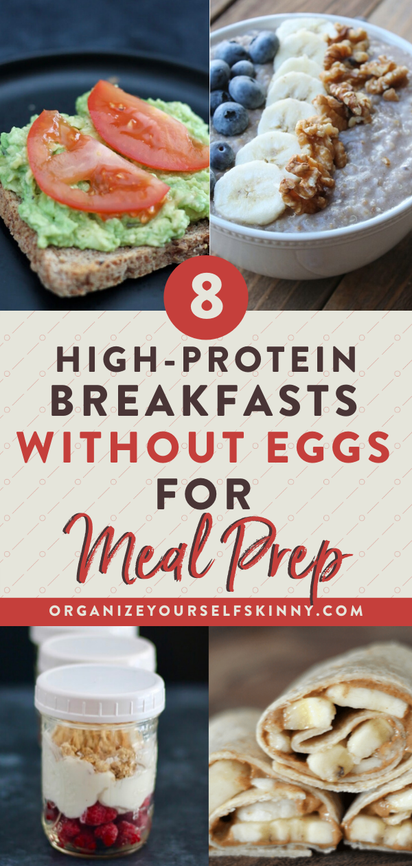 How to Meal Prep A High Protein Breakfast Without Eggs - Organize Yourself Skinny -   18 healthy recipes On The Go clean eating ideas
