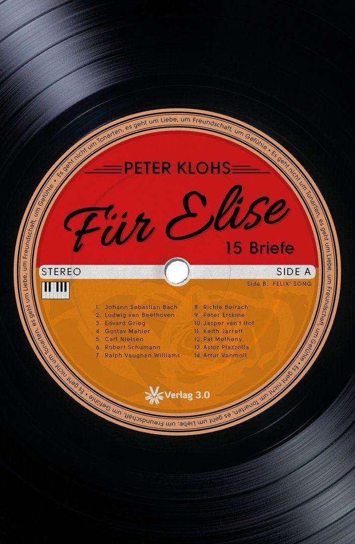 Für Elise von Peter Klohs, ein Musikroman für alle, die Musik fühlen.