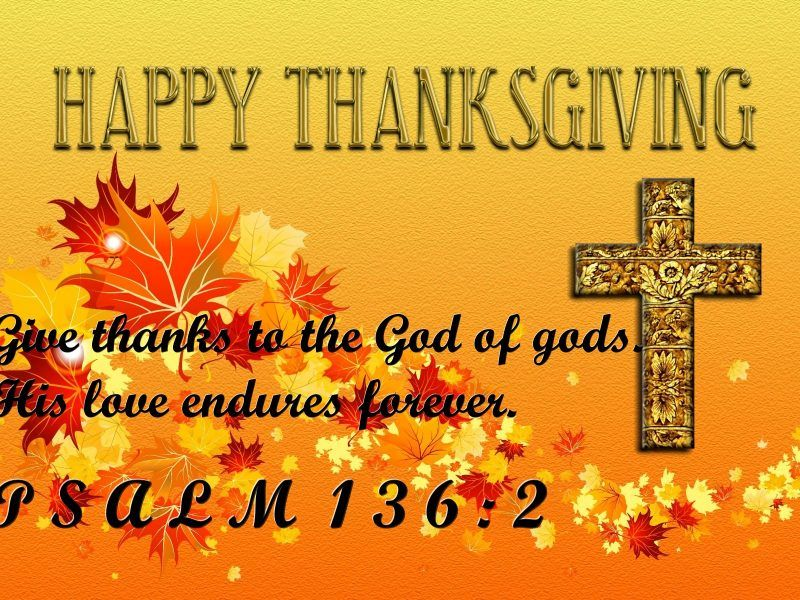 Happy Thanksgiving Psalm 136 Verse 2 Thanksgiving Happy
