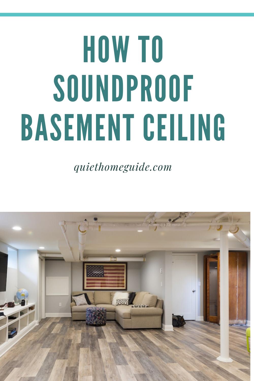 Soundproof Basement Ceiling Top 7 Basement Ceiling Sound Insulation In 2020 Soundproof Basement Ceiling Sound Proofing Basement Ceiling