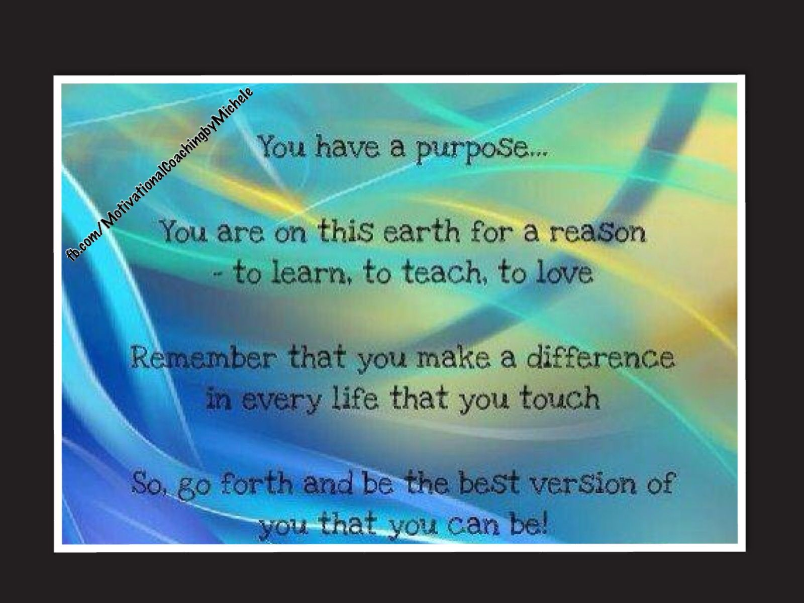 Live with passion and purpose!