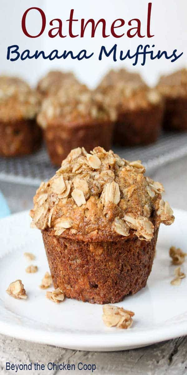 Oatmeal Banana Muffins Oatmeal banana muffin with an oatmeal crumb topping are a banana muffin with oatmeal added into the batter and in the crumb topping. These muffins are perfect for breakfast or a midday snack.