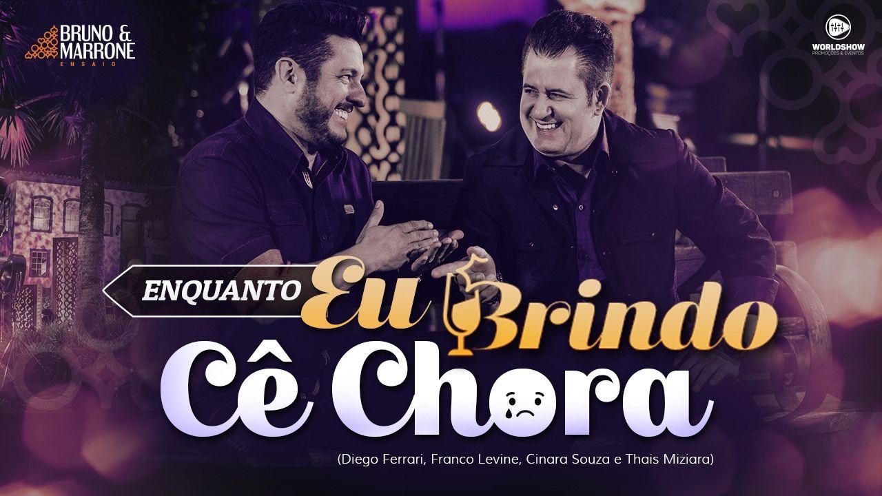Bruno E Marrone 2017 Lancamento 2017 Enquanto Eu Brindo Ce Chora