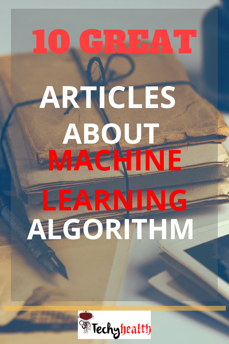10 Great Articles About Machine Learning Algorithms | Coding