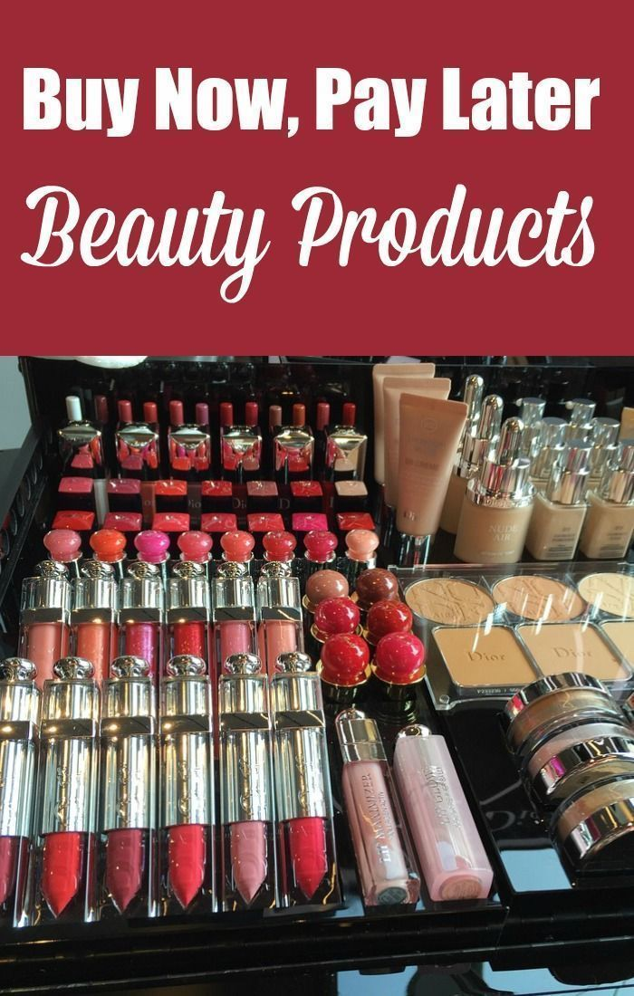 Buy Beauty Products Now, Pay Later Beauty buys, Buy