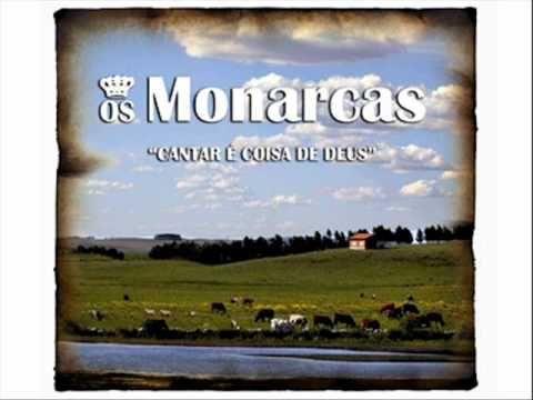 Os Monarcas - Cantar é Coisa de Deus - YouTube