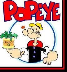 Popeye, gran comedor de espinacas, motivo de su fortaleza física.