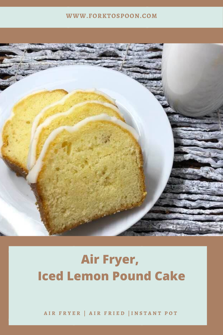 Air Fryer, Iced Lemon Pound Cake Recipe in 2020 Iced