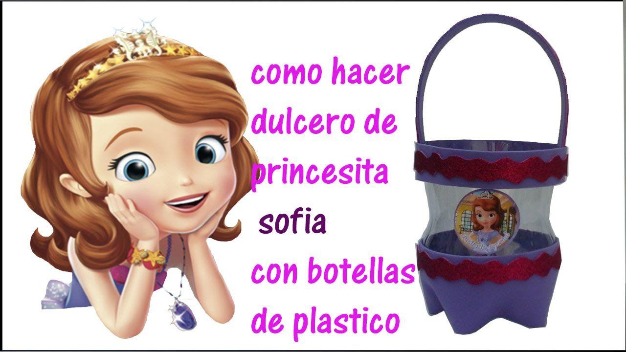 COMO HACER DULCERO DE PRINCESITA SOFIA CON BOTELLAS DE PLASTICO