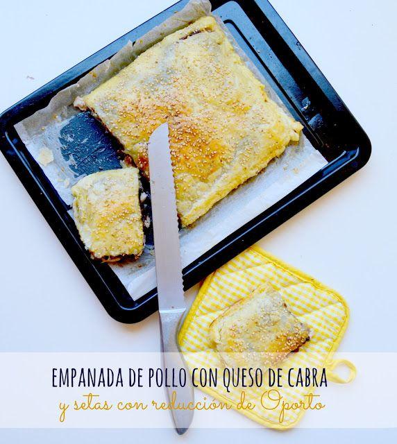 Empanada de pollo con queso de cabra y setas a la reducción de Oporto