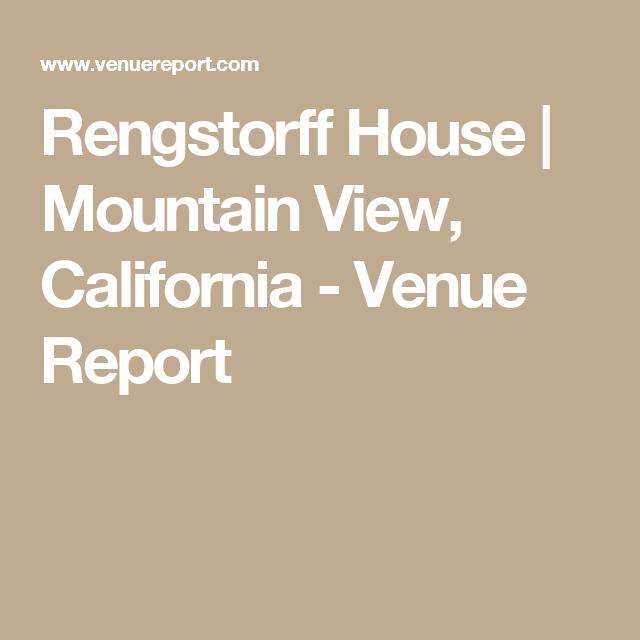 Rengstorff House   Mountain View, California - Venue Report