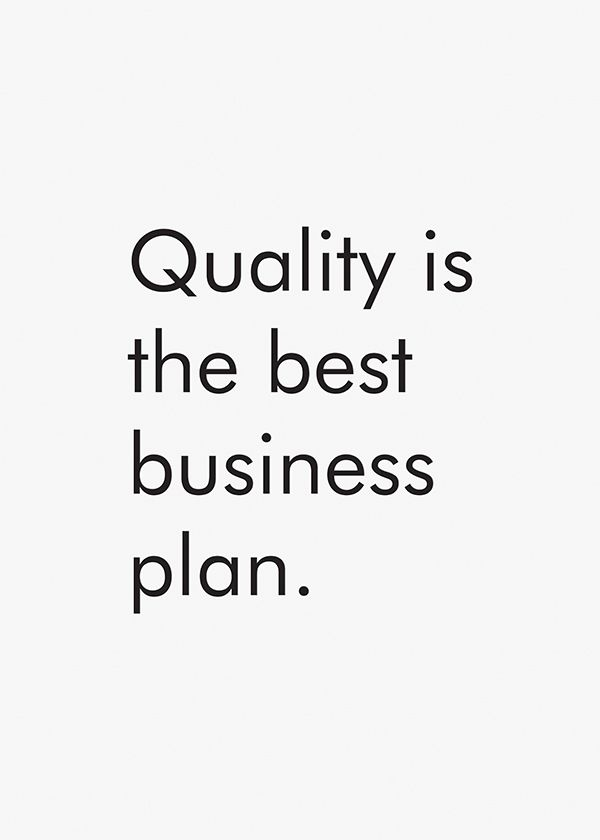 quality is the best business plan  business  quote  quotes  business quote  business quotes