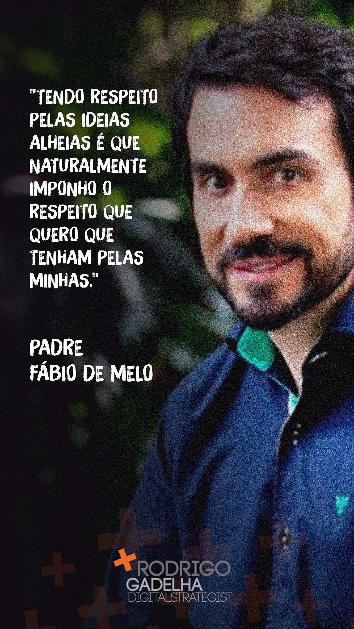 Como O Padre Fabio De Melo Disse E Preciso Ouvir O Que O Outro Tem