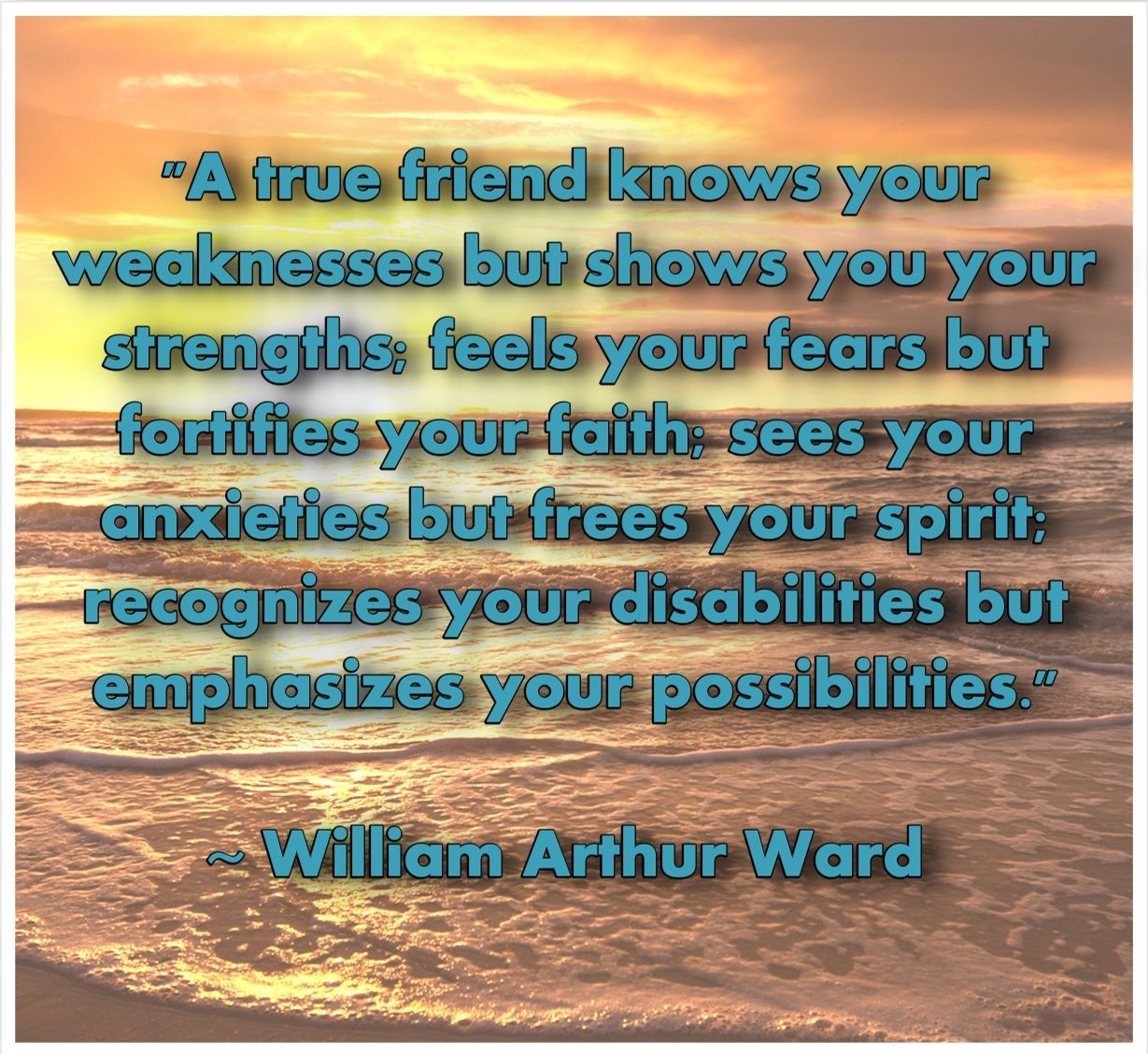 a true friend knows your weaknesses but shows you your strengths a true friend knows your weaknesses but shows you your strengths feels your fears