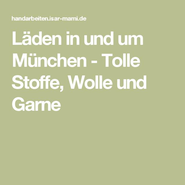 Stoffläden in und um München Stoffe, Kurzwaren, Wolle