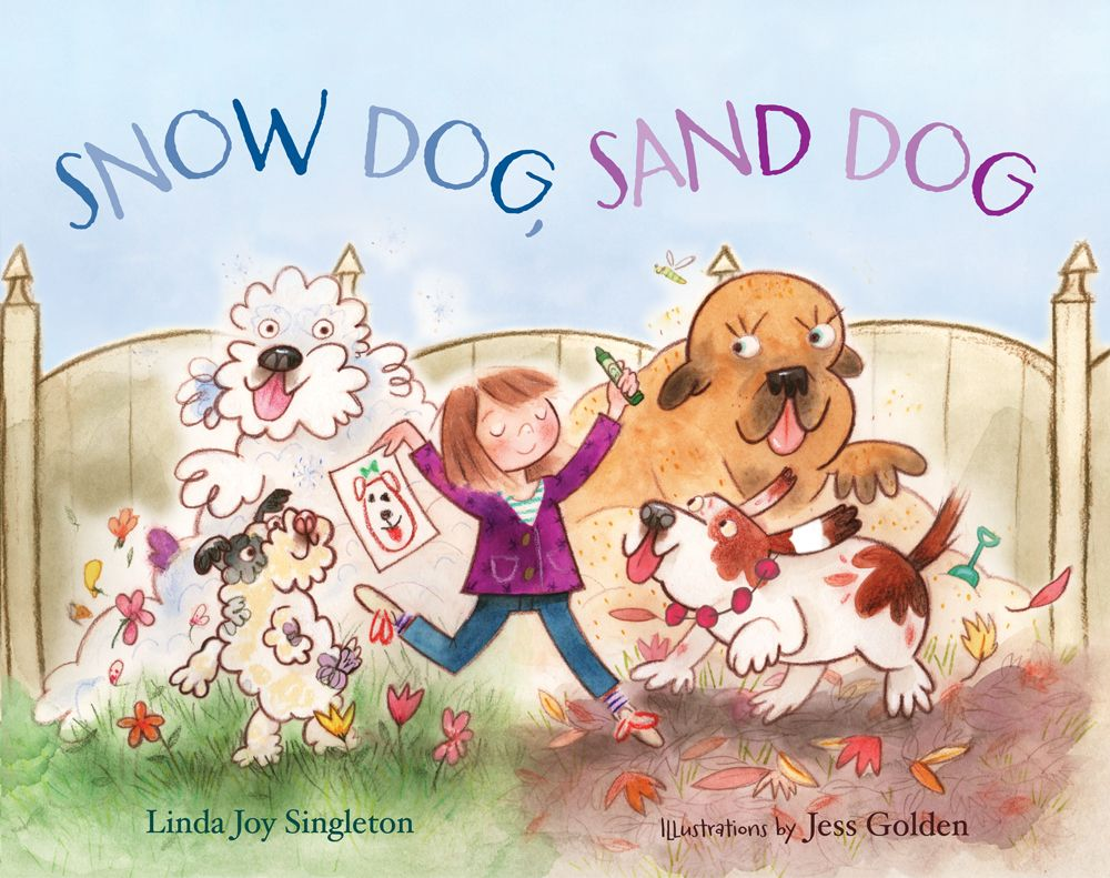 Snow Dog, Sand Dog, by Linda Joy Singleton and illustrated by Jess Golden. Published by Albert Whitman and Company, Spring 2014.