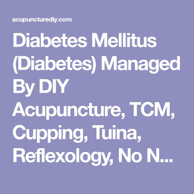 Diabetes mellitus diabetes managed by diy acupuncture tcm diabetes mellitus diabetes managed by diy acupuncture tcm cupping tuina solutioingenieria Gallery