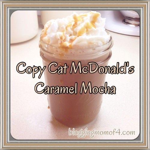 Copy Cat McDonalds Caramel Mocha Recipe - Blogging Mom of 4