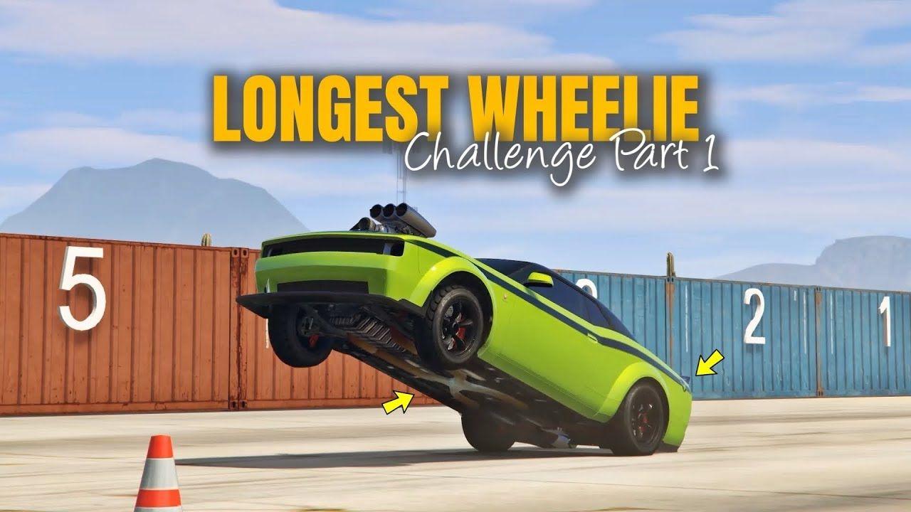 Gta 5 Online Longest Wheelie Challenge Part 1 Which Is Best Car