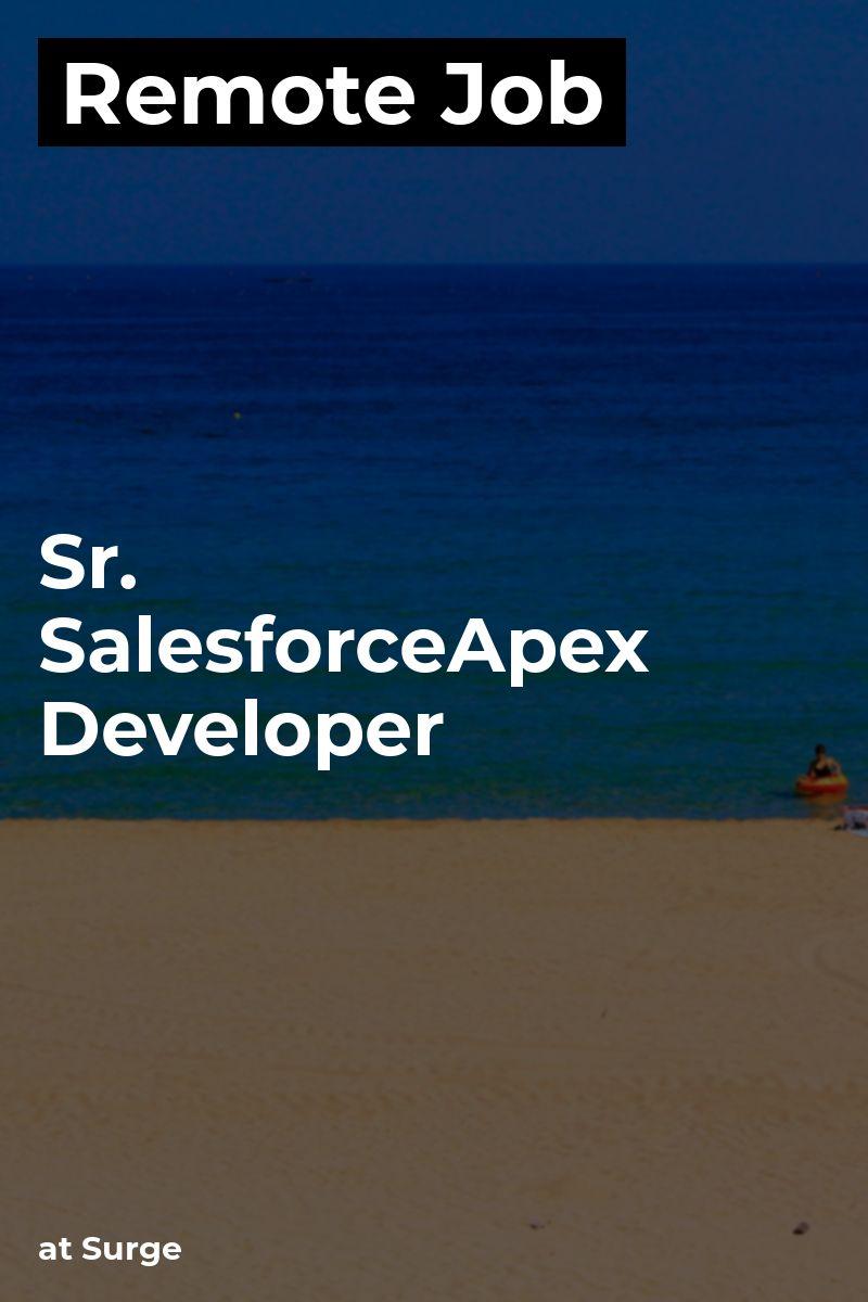 Remote Sr. Salesforce/Apex Developer at Surge salesforce