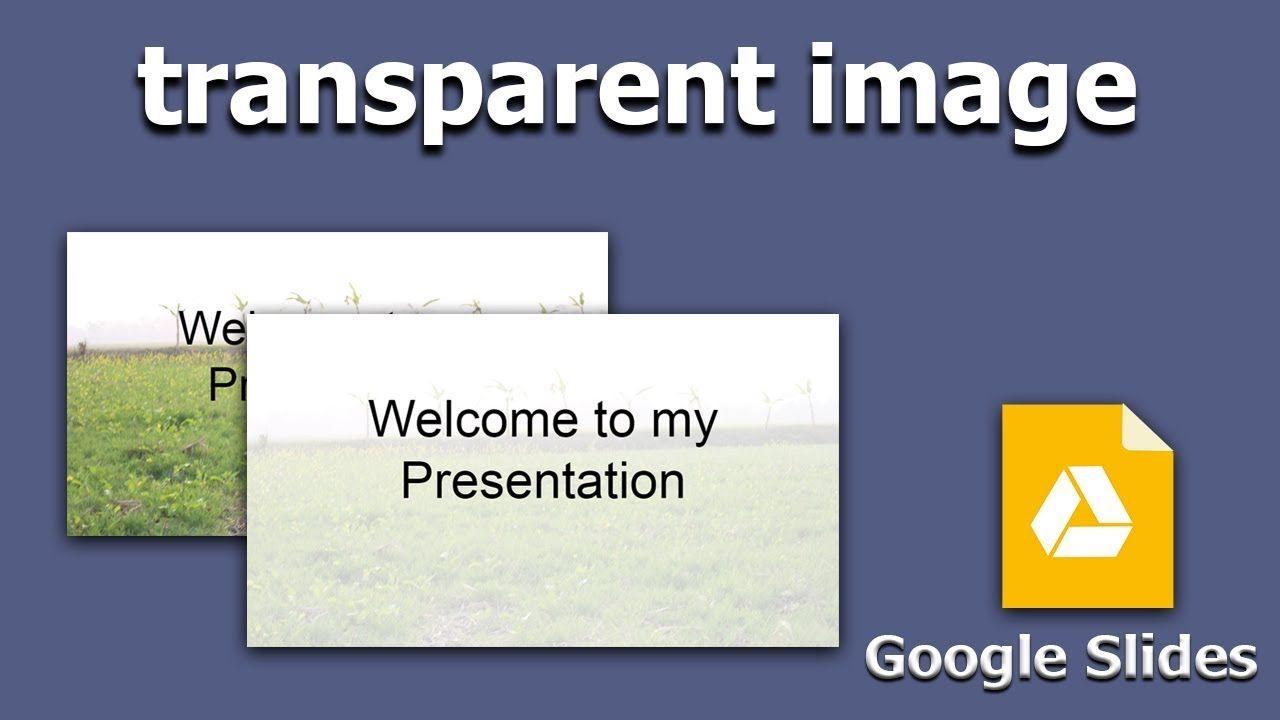 How To Make Transparent Image In Google Slides Presentation