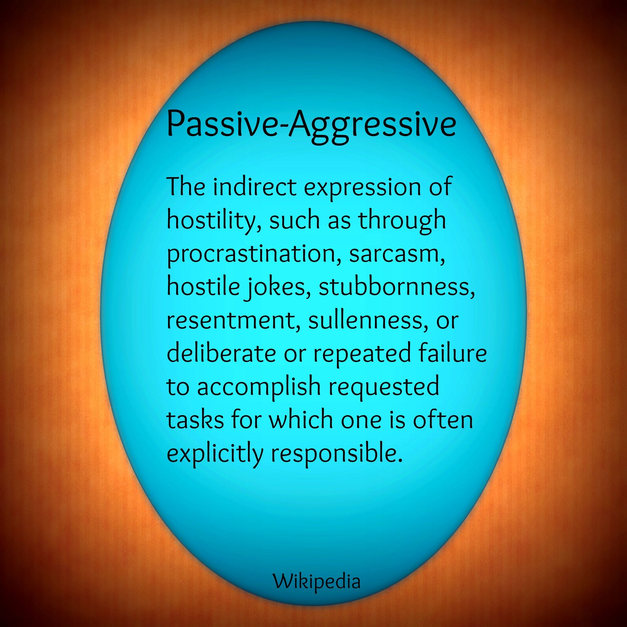 passive aggressive ** note ** not only includes hostility as in meme