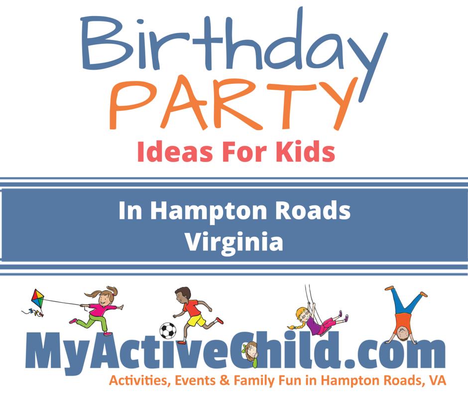 Birthday Party Ideas For Kids In Hampton Roads VA Hamptonroads Myactivechild