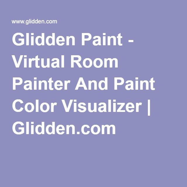 Glidden Paint Virtual Room Painter And Paint Color Visualizer Virtual Room Painter Paint Color Visualizer Glidden Paint