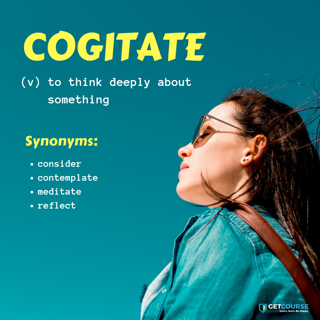 Did You Cogitate Today Verb Wordoftheday Vocabulary English Cogitate Reflect Thesaurus Word Of The Day Think Deeply Vocabulary