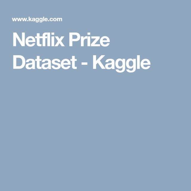 Netflix Prize Dataset - Kaggle | Recommender Systems