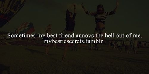 Bestie Secrets Confession Best Friend Annoying Secret Quotes Quotes Best Friends