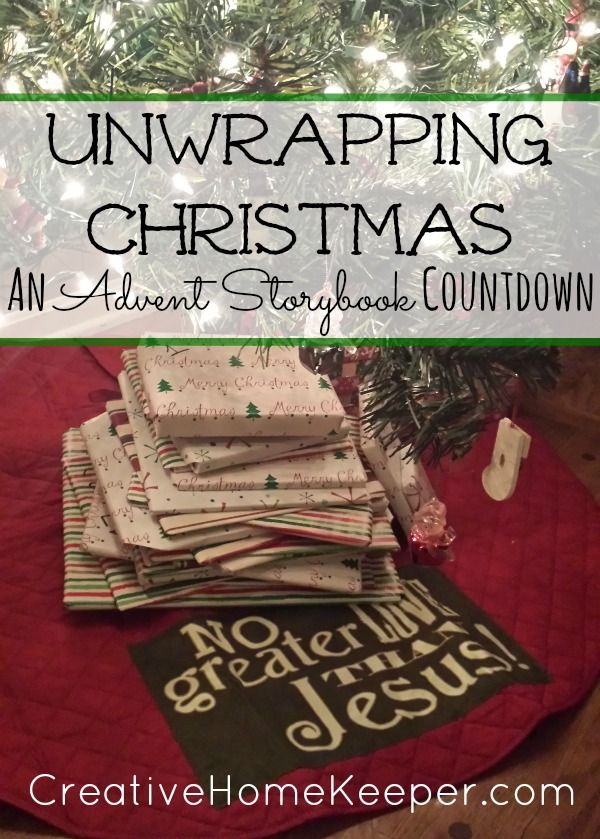 Unwrapping Christmas An Advent Storybook Countdown