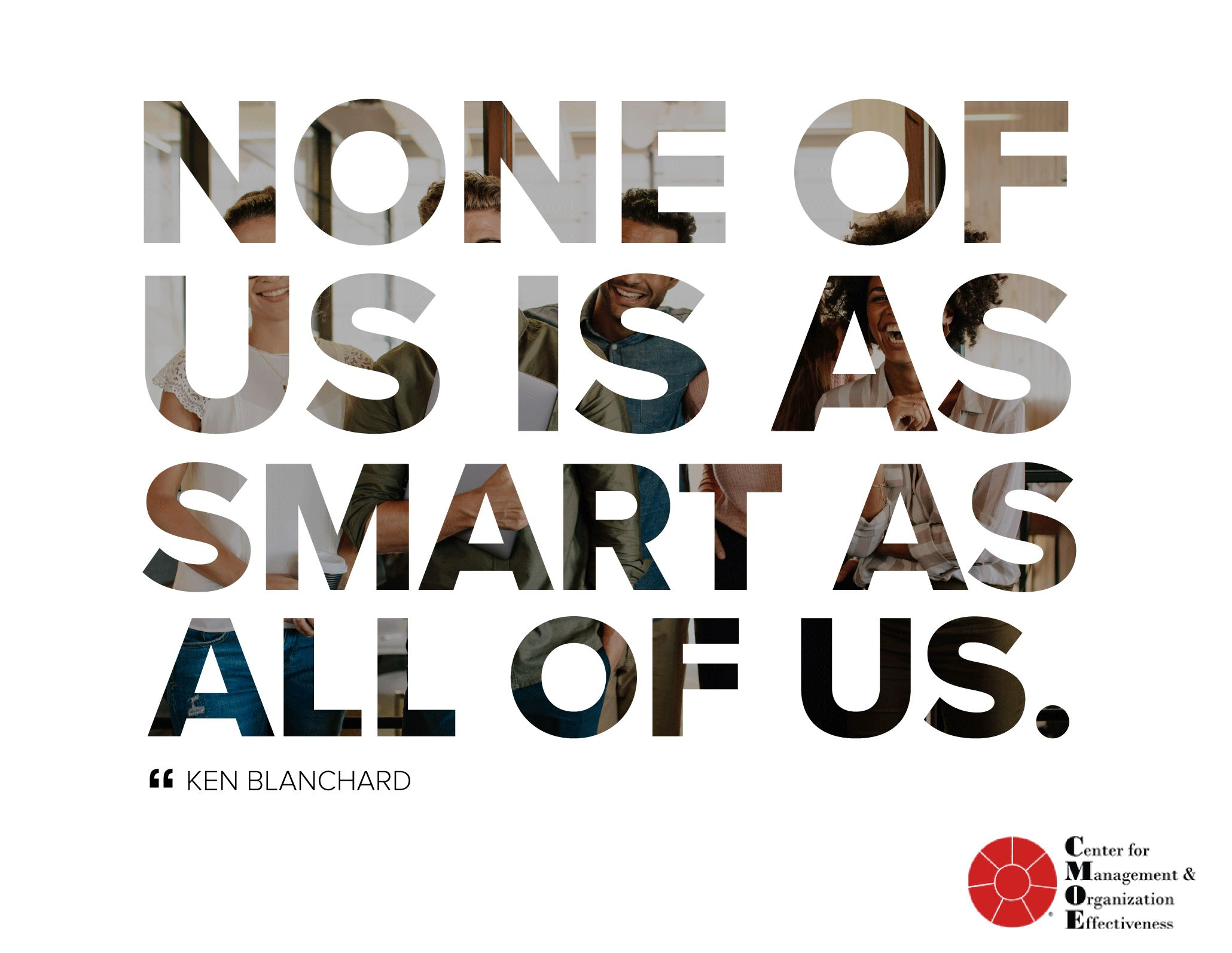 None Of Us Is As Smart As All Of Us Ken Blanchard Allusion