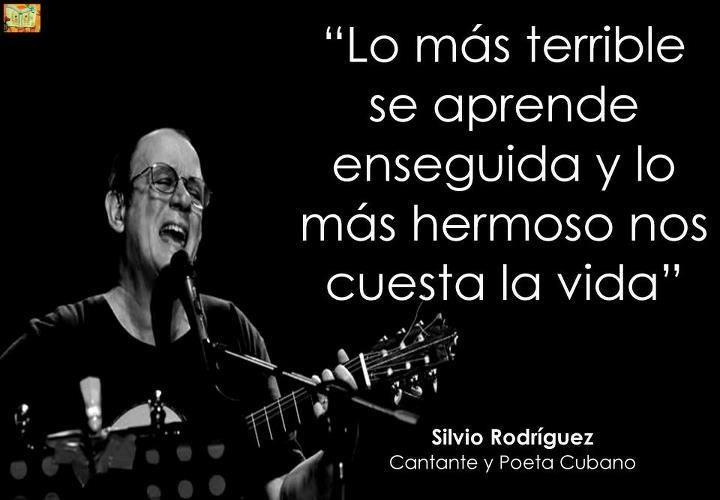Silvio Rodriguez Frases De La Vida Citas De Canciones Y