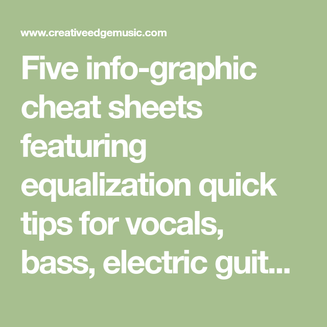 Five Info Graphic Cheat Sheets Featuring Equalization Quick Tips For