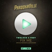 TWOLOUD & FRDY - Fix Me [Official PAROOKAVILLE Anthem 2016] | OUT NOW by Playbox on SoundCloud