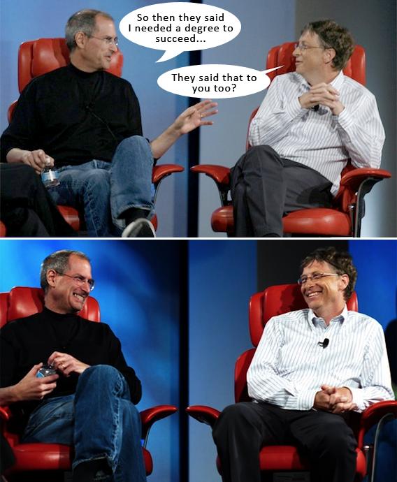 College Dropout Billionaire Humor Steve Jobs Job Memes College Degree