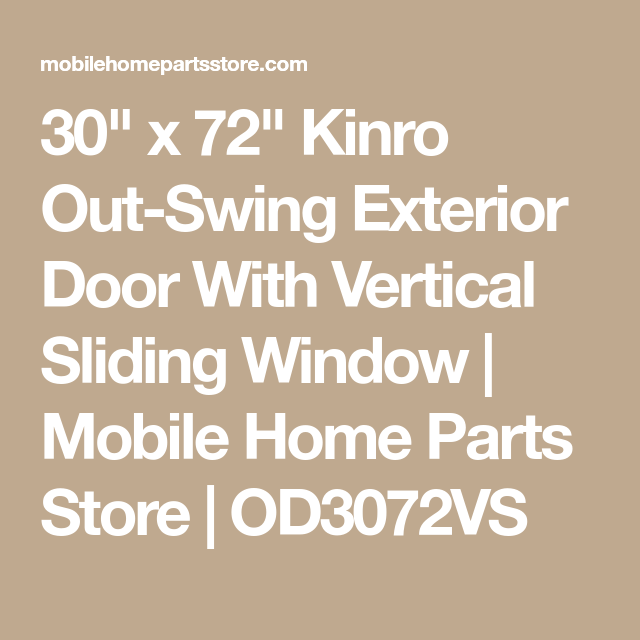 30 X 72 Kinro Out Swing Exterior Door With Vertical Sliding Window