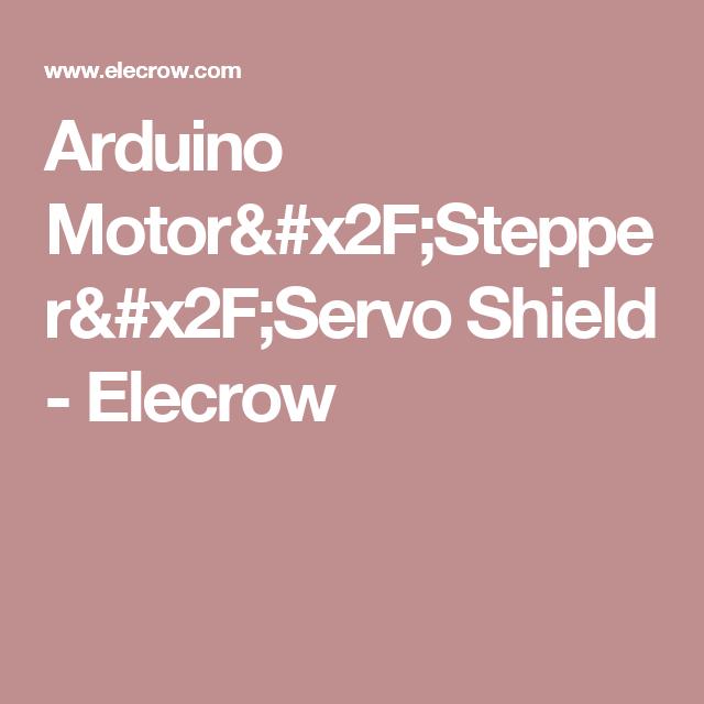 Arduino Motor Stepper Servo Shield Elecrow Physical