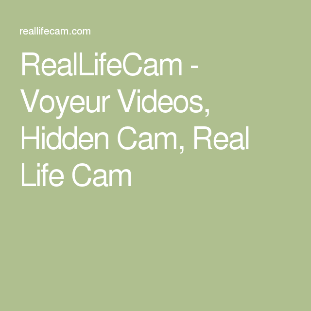 reallifecam sex tube