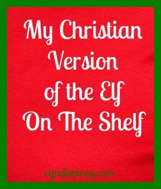 "A Christian Version of ""Elf on the Shelf."" GREAT idea!"