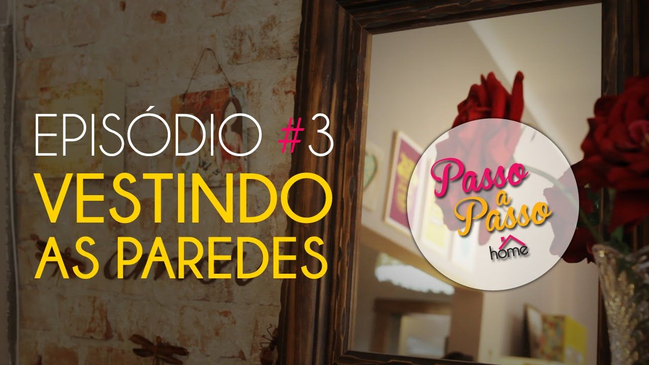 Passo a Passo | HOME - Vestindo as paredes | AnneTV