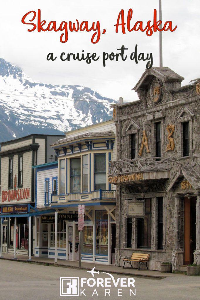 Skagway Alaska, A Cruise Port Day