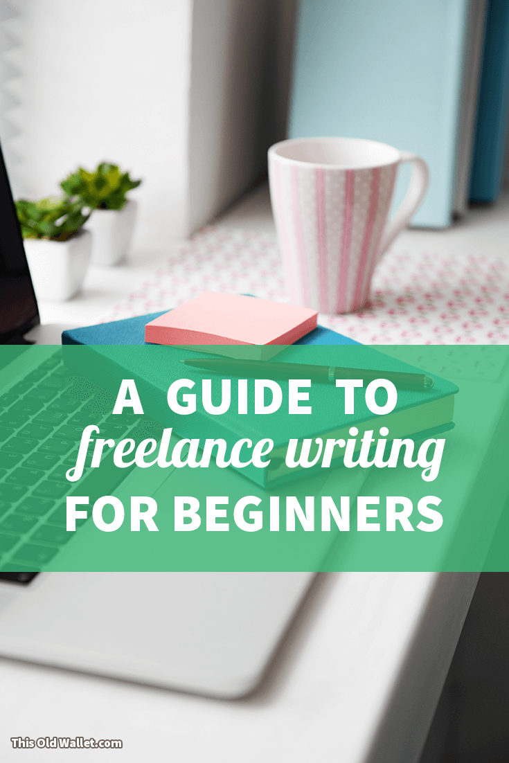 A Guide to Freelance Writing Jobs For Beginners Writing