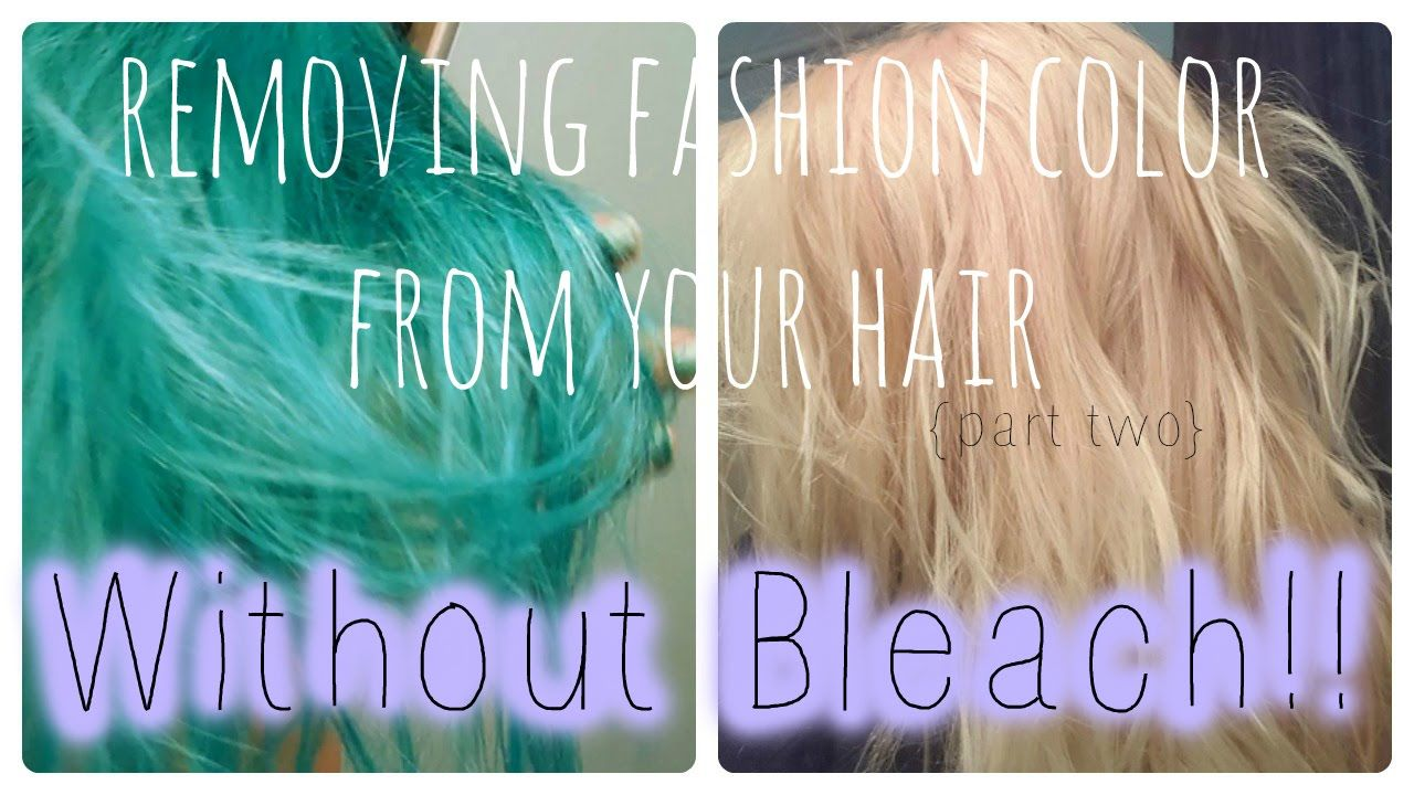 How To Safely Remove Fashion Color Without Bleach Hair Dye Removal Color Stripping Hair Hair Color Remover