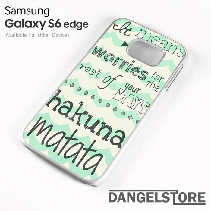 Samsung Quote Glamorous Hakuna Matata No Worries Quote For Samsung S6 Edge Case  Hakuna . Design Ideas