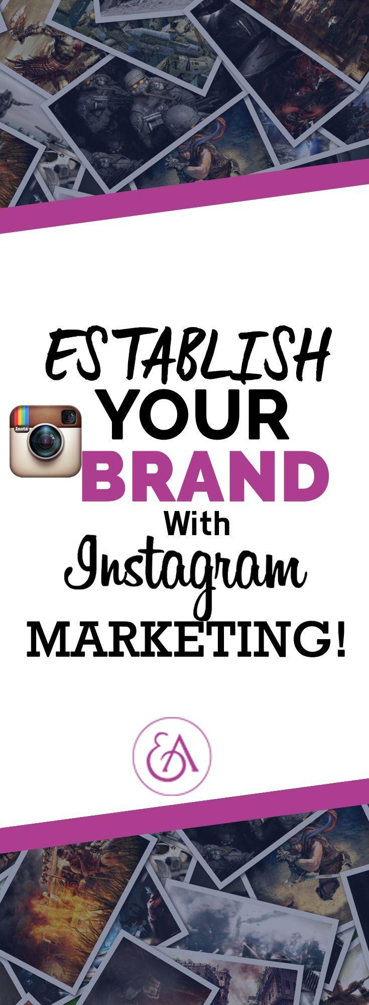 Establish Your Brand With Instagram Marketing Instagram