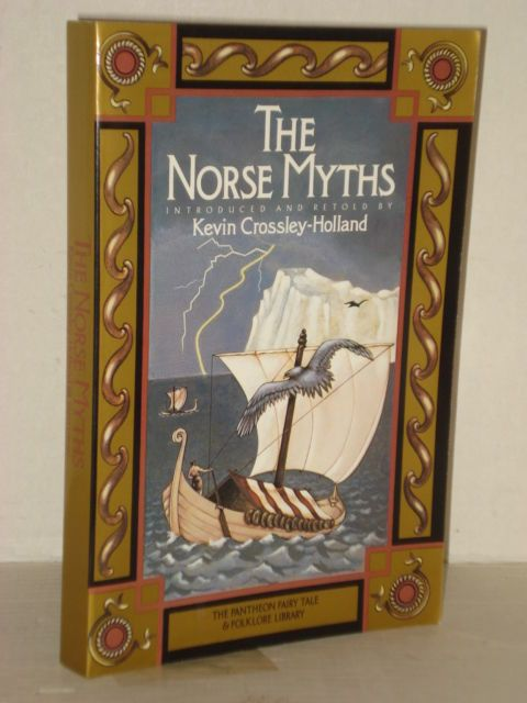 The Norse Myths By Kevin Crossley Holland Fairy Tales Mythology And Folklore Norse Myth Fairy Tales Norse