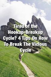 Relationdome Tired of the HookupBreakup Cycle 4 Tips On How To Break The Vicious Cycle